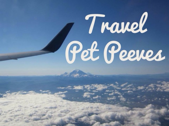 Travel Pet Peeves